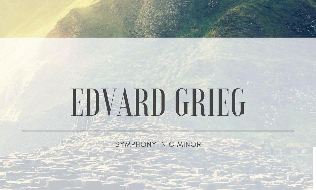 Edvard Grieg – Symphony in C minor