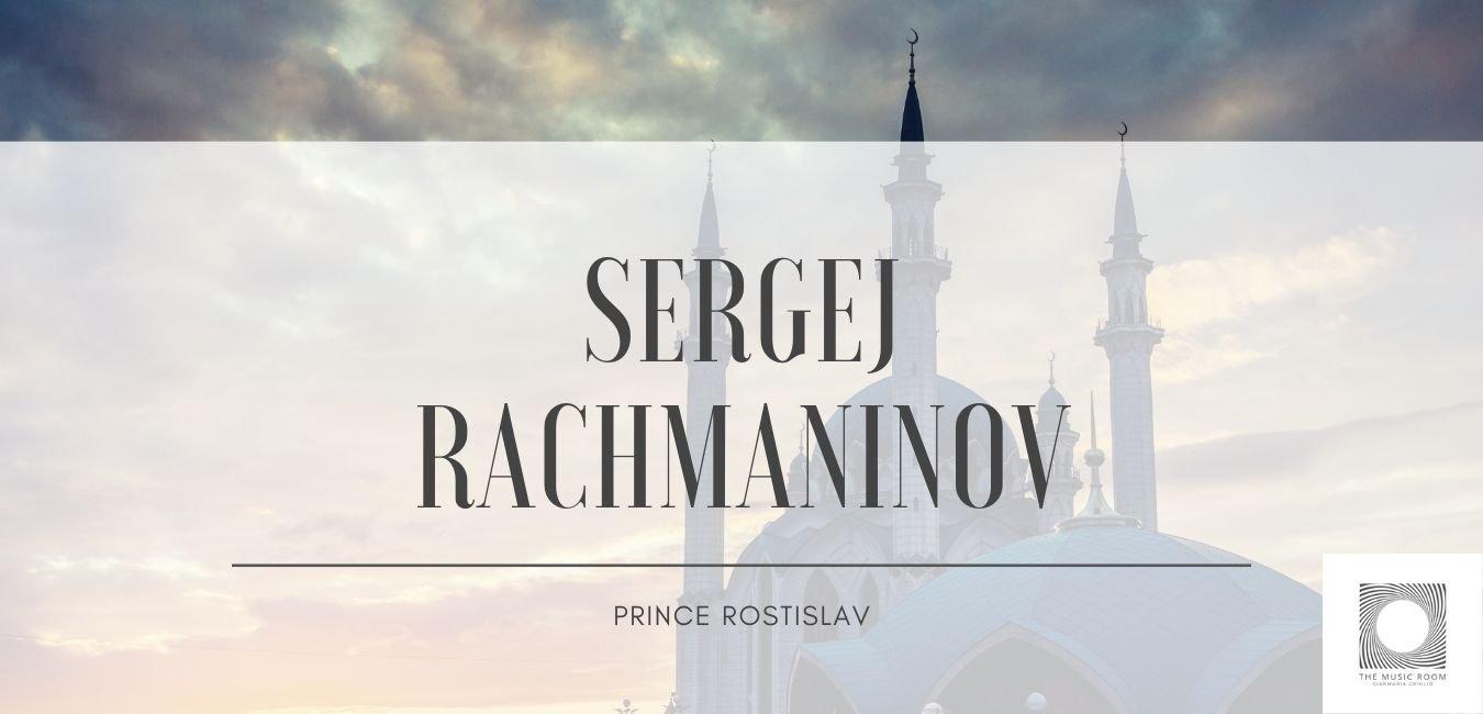 Sergej Rachmaninov - Prince Rostislav