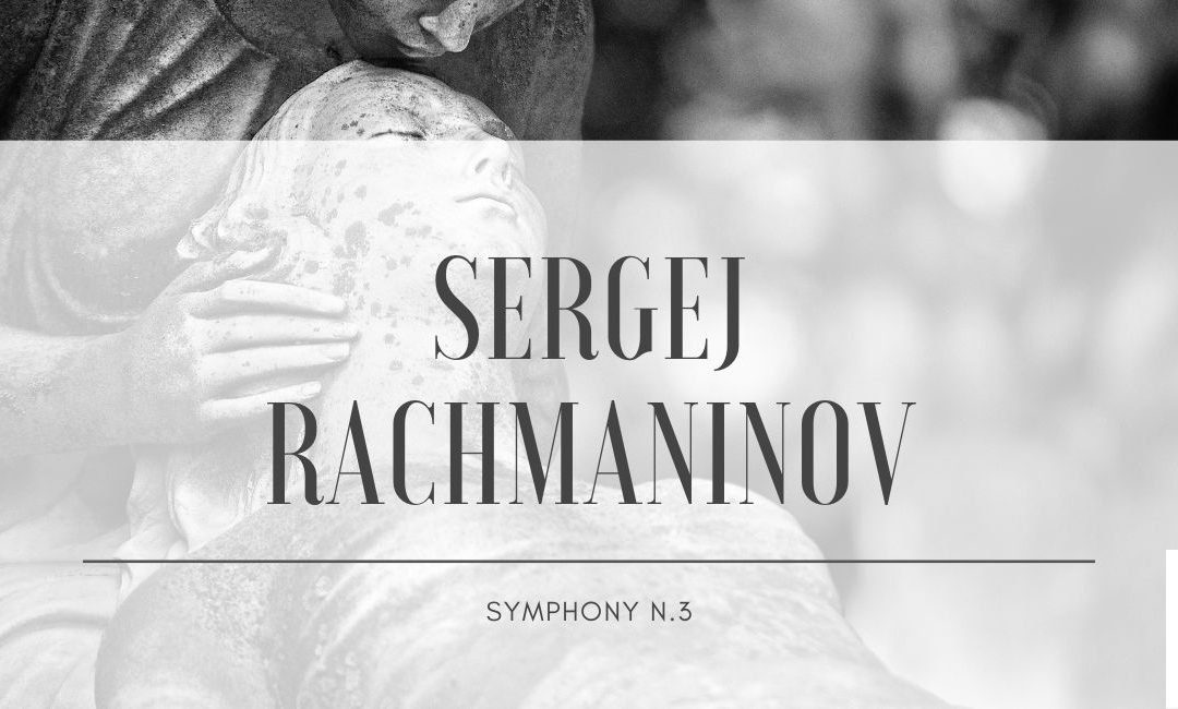 Sergej Rachmaninov – Symphony n.3
