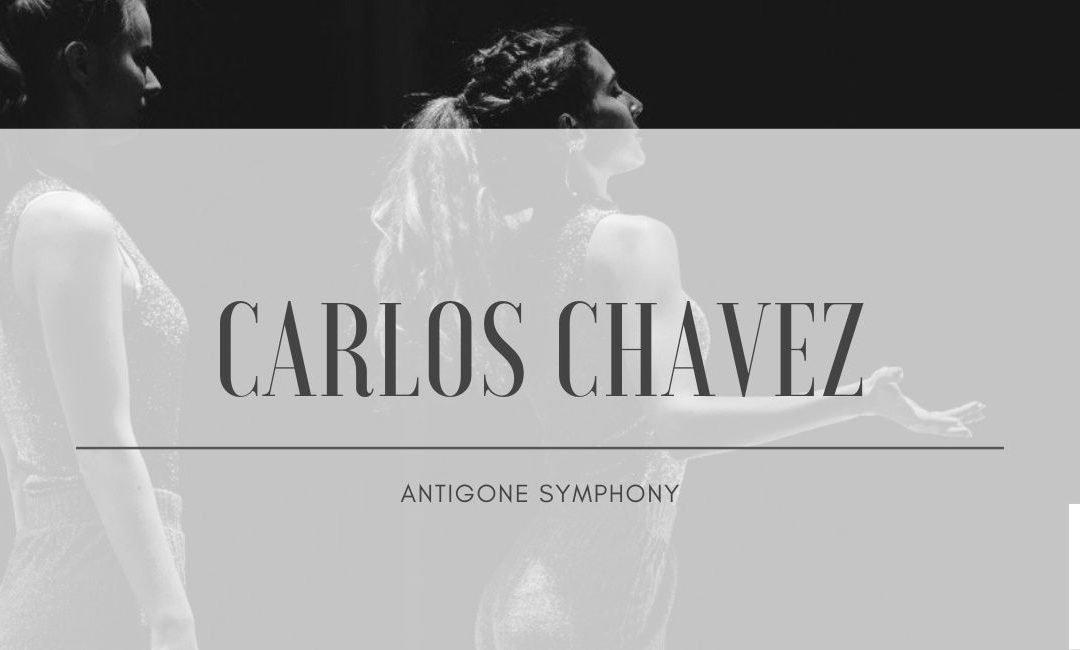 Carlos Chavez: Antigone Symphony