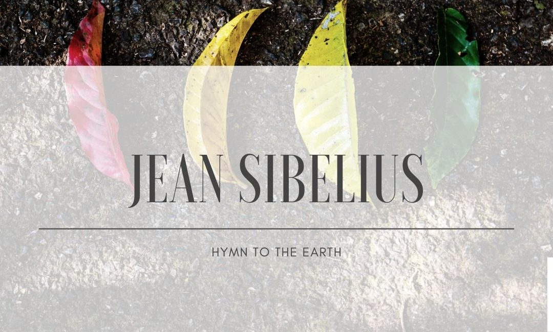 Jean Sibelius: Hymn to the Earth