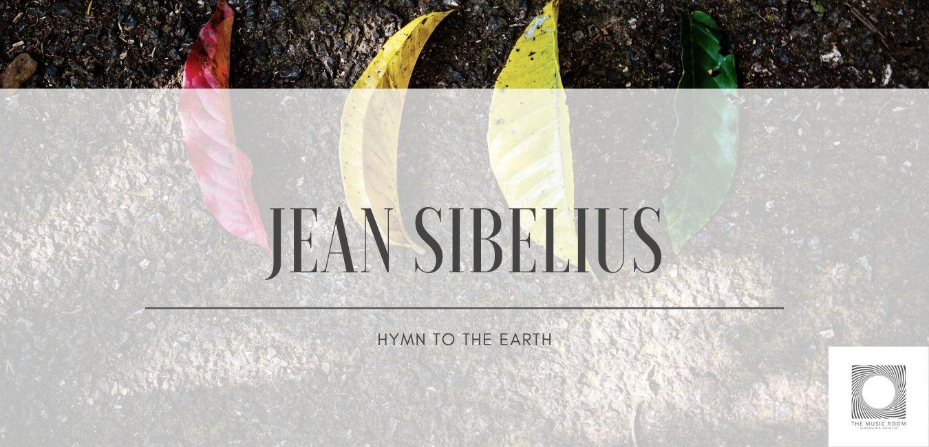 Jean Sibelius - Hymn to earth