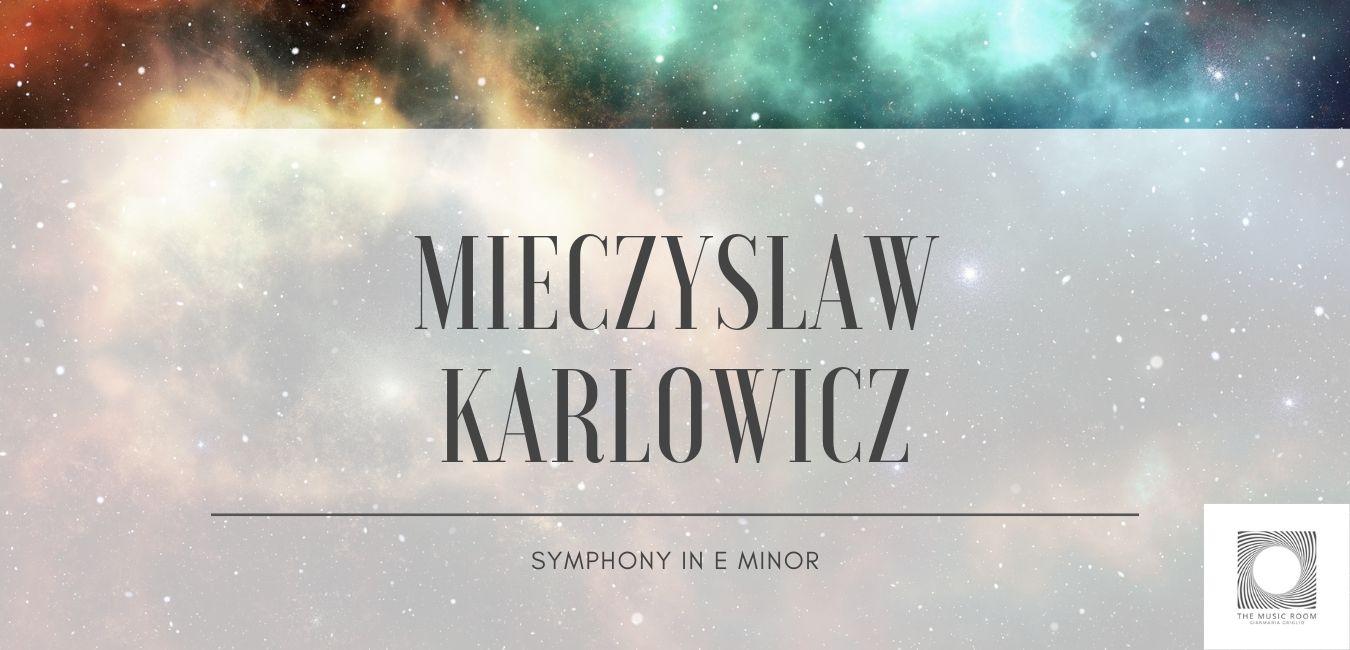 Mieczyslaw Karlowicz - Symphony in E minor