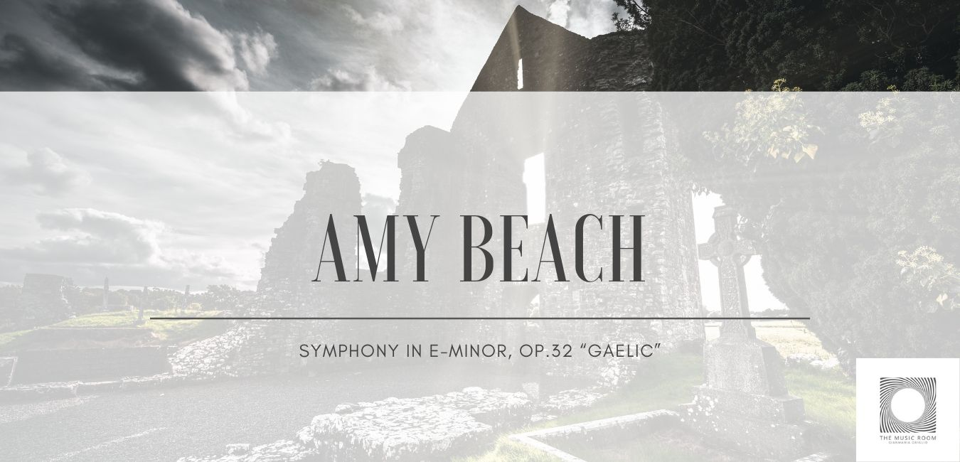 "Amy Beach - Symphony in e minor, op.32 ""Gaelic"""