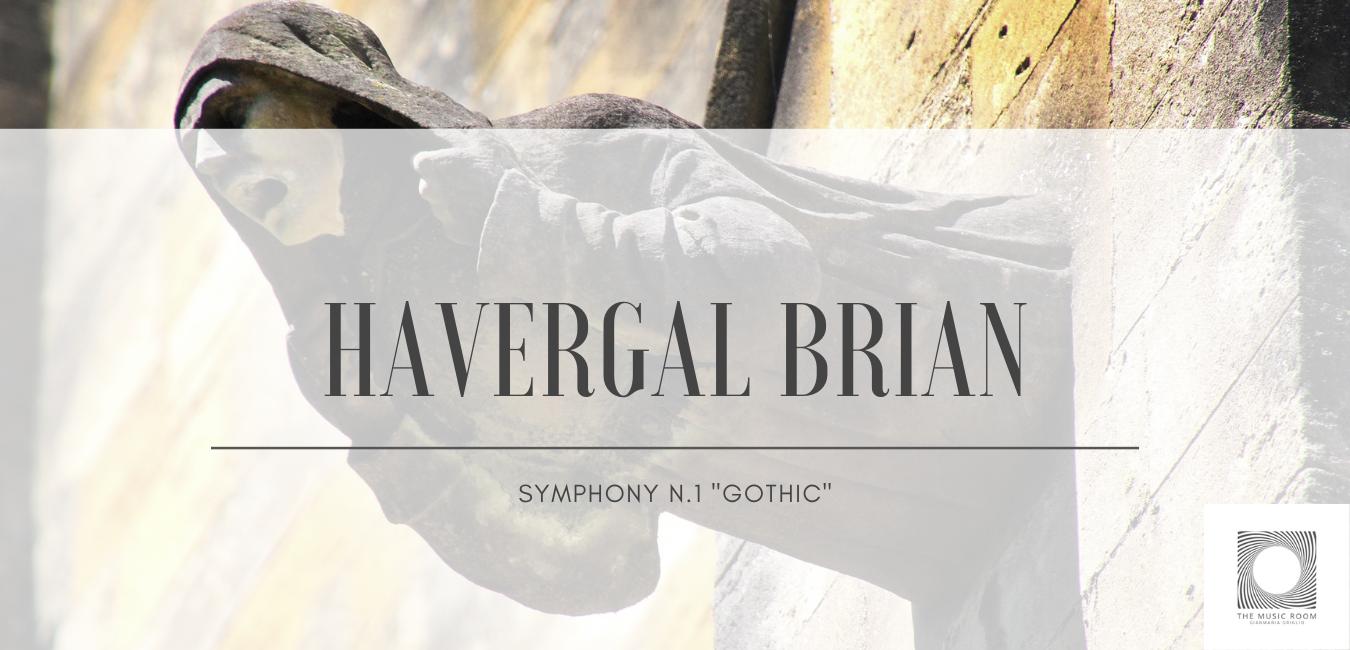 """Havergal Brian – Symphony n.1 """"Gothic"""""""