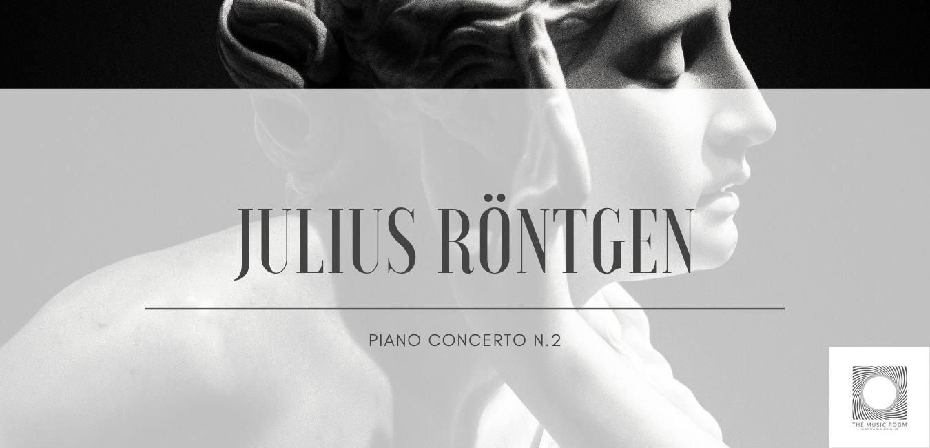 Julius Röntgen - piano concerto n.2