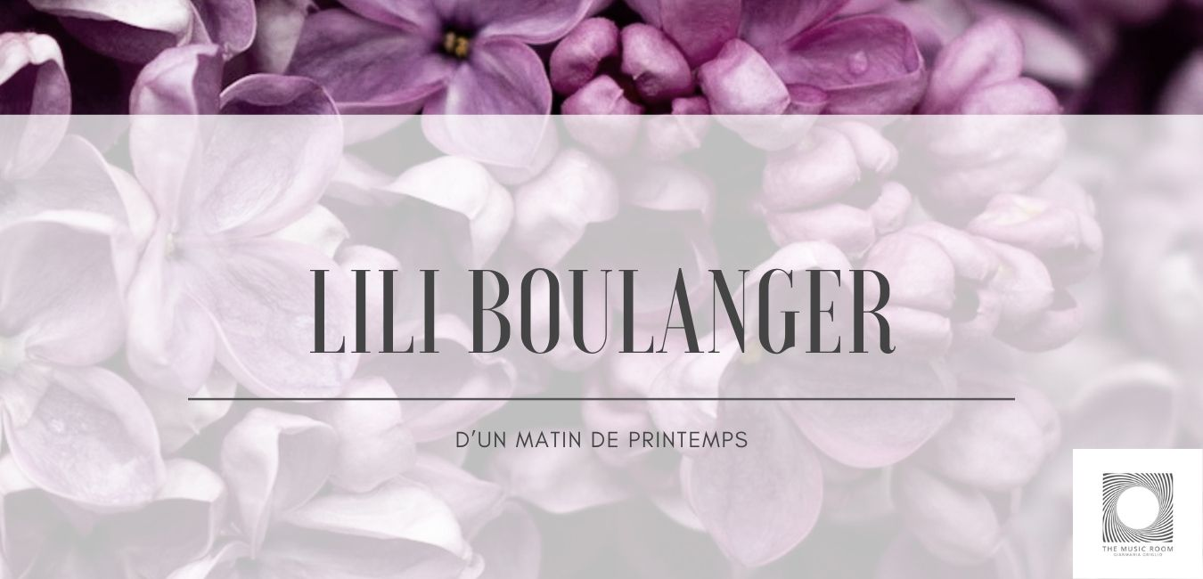 Lili Boulanger - d'un matin de printemps