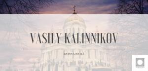 Vasily Kalinnikov – Symphony n.1