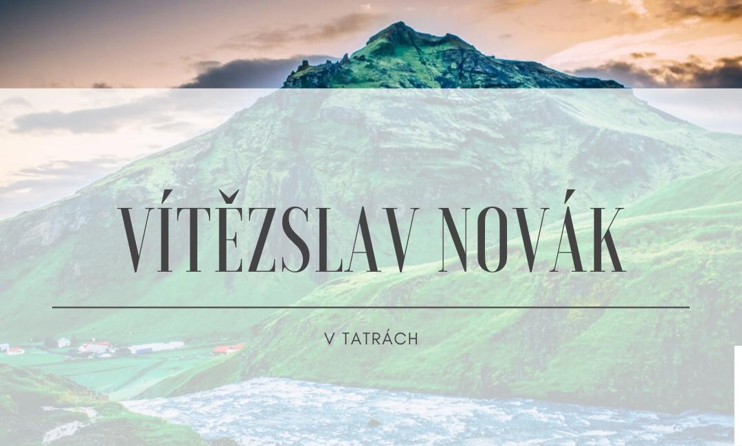 Vítězslav Novák – In the Tatra Mountains