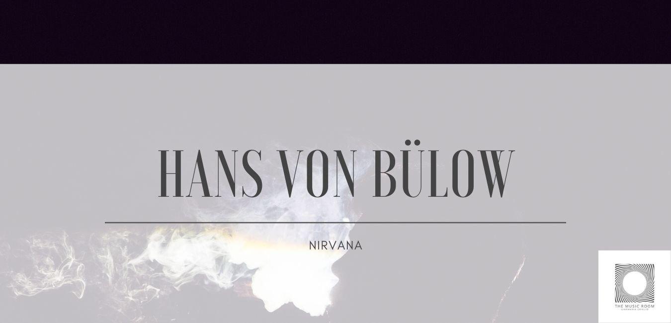 Hans von Bülow – Nirvana