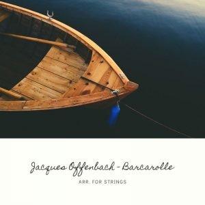 Jacques Offenbach - Barcarolle arrangement for strings